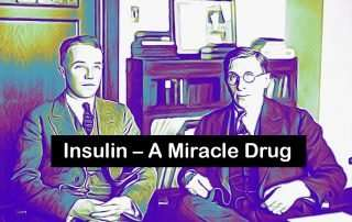 Insulin – A Miracle Drug